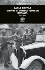 58399 - Gentile, C. - Crimini di guerra tedeschi in Italia 1943-1945 (I)