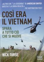 58400 - Turse, N. - Cosi' era il Vietnam. Spara a tutto cio' che si muove