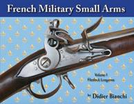 58408 - Bianchi, D. - French Military Small Arms Vol 1: Flintlock Longarms
