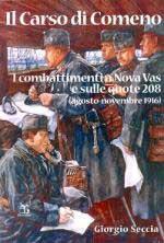 58415 - Seccia, G. - Carso di Comeno e i combattimenti a Nova Vas. Agosto-novembre 1916 (Il)