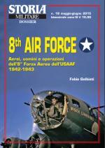 58436 - Galbiati, F. - 8th Air Force. Aerei, uomini e operazioni dell' 8a Forza Aerea dell'USAAF 1942-1943 - Storia Militare Dossier 19