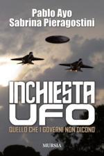 58451 - Ayo-Pieragostini, P.-S. - Inchiesta UFO. Quello che i governi non dicono