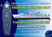 58482 - Zudhoek, A. - Coastal Craft History Vol 1. Vosper Motor Torpedo Boats from 68ft PV Boat to MTB 538