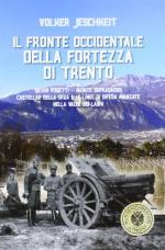 58496 - Jeschkeit, V. - Fronte occidentale della Fortezza di Trento (Il)