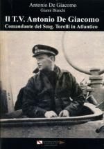 58509 - De Giacomo-Bianchi, A.-G. - TV Antonio De Giacomo. Comandante del Smg. Torelli in Atlantico (Il)