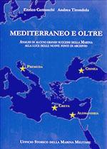58521 - Cernuschi-Tirondola, E.-A. - Mediterraneo e oltre. Analisi di alcuni grandi successi della Marina alla luce delle nuove fonti di archivio
