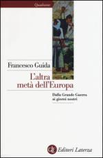 58539 - Guida, F. - Altra meta' dell'Europa (L')