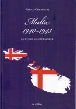 58553 - Cernuschi, E. - Malta 1940-1943. La storia inconfessabile