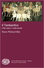 58557 - Pfeilschifter, R. - Tardoantico. Il Dio unico e i molti sovrani (Il)
