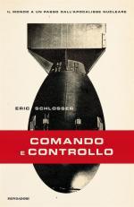 58562 - Schslosser, E. - Comando e controllo. Il mondo a un passo dall'apocalisse nucleare