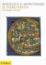 58564 - Montanari, A. - Fiero pasto. Antropofagie medievali (Il)