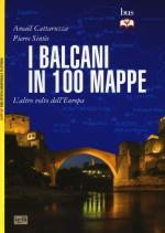 58579 - Cattaruzza-Sintes, A.-P. - Balcani in 100 mappe. Storia e geopolitica di un'altra Europa (I)