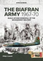 58593 - Jowett, P.S. - Biafran Army 1967-70. Build-up and Downfall of the Secessionist Military