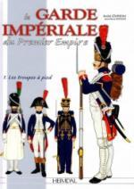 58612 - Jouineau-Mongin, A.-J.M. - Garde Imperiale du Premier Empire 1. Les troupes a pied (La)