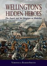 58615 - Baker Smith, V. - Wellington's Hidden Heroes. The Dutch and the Belgians at Waterloo