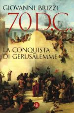 58631 - Brizzi, G. - 70 d.C. La conquista di Gerusalemme