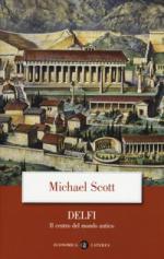 58633 - Scott, M. - Delfi. Il centro del mondo antico