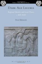 58649 - Balzaretti, R. - Dark Age Liguria. Regional Identity and Local Power c.400-1020