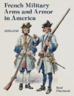 58662 - Chartrand, R. - French Military Arms and Armor in America 1503-1783