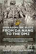 58665 - Strachan Morris, D. - Spreading Inkblots from Da Nang to the DMZ. The Origins and Implementation of US Marine Corps Counterinsurgency Strategy in Vietnam. March 1965 to November 1968