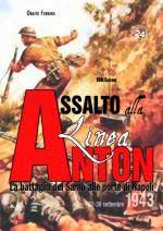 58674 - Ferrara, O. - Assalto alla Linea Anton. La battaglia del Sarno alle porte di Napoli 22-30 settembre 1943