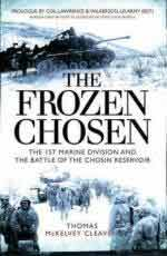 58792 - McKelvey Cleaver, T. - Frozen Chosen. The 1st Marine Division and the Battle of the Chosin Reservoir (The)