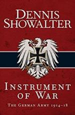 58797 - Showalter, D. - Instrument of War. The German Army 1914-18