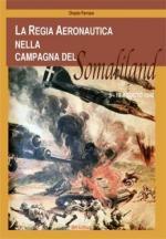 58842 - Ferrara, O. - Regia Aeronautica nella campagna del Somaliland 3-19 agosto 1940 (La)