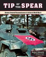58884 - Edwards-Pruett-Olive, R.-M.H.-M. - Tip of the Spear. German Armored Reconnaissance in Action in World War II