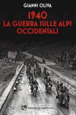 58911 - Oliva, G. - 1940. La guerra sulle Alpi Occidentali