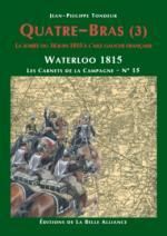 58914 - Tondeur, J.P. - Waterloo 1815, les Carnets de la Campagne 15: Quatre-Bras (3) La soiree du 16 juin a l'aile gauche francaise