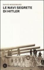 58935 - Woodward, D. - Navi segrete di Hitler (Le)