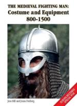 58937 - Hill-Freiberg, J.-J. - Medieval Fighting Man. Costume and Equipment 800-1500 - Europa Militaria Special 18 (The)