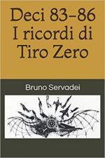 58941 - Servadei, B. - Deci 83-86. I ricordi di Tiro Zero
