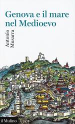 59020 - Musarra, A. - Genova e il mare nel Medioevo