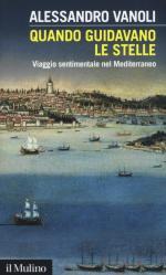 59026 - Vanoli, A. - Quando guidavano le stelle. Viaggio sentimentale nel Mediterraneo