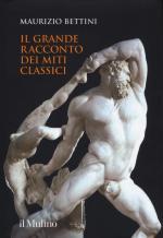 59035 - Bettini, M. - Grande racconto dei miti classici (Il)