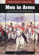 59045 - Preston-Wise, R.-S. - Men in arms. Una storia sociale della guerra