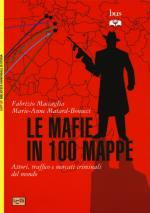59056 - Maccaglia-Matard Bonucci, F.-M.A. - Mafie in 100 mappe. Attori, traffico e mercanti criminali del mondo (Le)