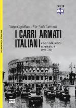 59057 - Cappellano-Battistelli, F.-P.P. - Carri armati italiani. Leggeri, medi e pesanti 1919-1945