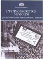 59086 - Di Michele, V. - Ultimo segreto di Mussolini. Quel patto sottobanco fra Badoglio e i tedeschi (L')