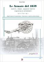59110 - Dotto, B. - Armate del 1859. Uomini, mezzi, apparati bellici degli eserciti austriaco, francese e sardo-piemontese (Le)