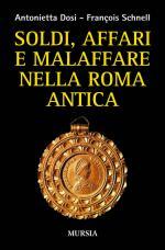 59123 - Dosi-Schnell, A.-F. - Soldi, affare e malaffare nella Roma antica
