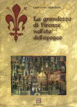59129 - Cherubini, G. - Grandezza di Firenze nell'eta' dell'apogeo (La)