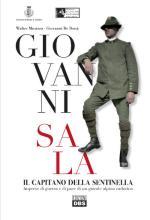 59131 - Musizza-De Dona', W.-G. - Giovanni Sala. Il capitano della Sentinella. Imprese di guerra e di pace di un grande Alpino cadorino