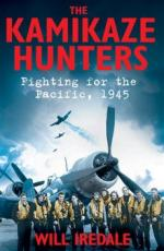 59135 - Iredale, W. - Kamikaze Hunters. Fighting for the Pacific 1945