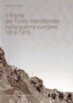 59138 - Pozzato, P. - Fronte del Tirolo meridionale nella guerra europea 1914-1918