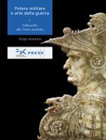 59157 - Andreatta, F. - Potere militare e arte della guerra I. Dalla polis allo Stato assoluto