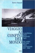 59164 - Mazzoli, E. - Viaggio ai confini del mondo. La spedizione polare Weyprecht-Payer. Alle origini dell'anno polare internazionale 2007-2008