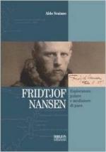 59167 - Scaiano, A. - Fridtjof Nansen. Esploratore polare e mediatore di pace